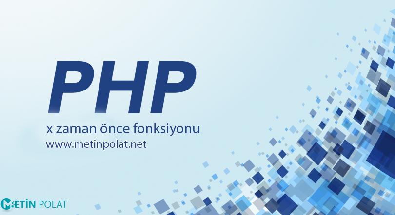 php x zaman önce fonksiyonu